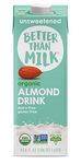 BETTER THAN MILK - ORG ALMOND DRINK UNSWEET - 33.8OZ