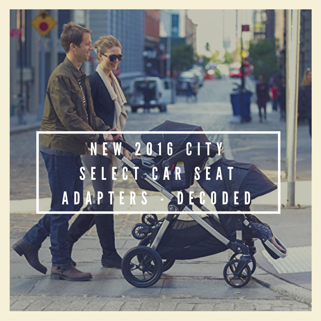 Which Car Seat Adapter do I Need for My City Select Stroller by Baby Jogger? (NEW 2016 ADAPTERS)