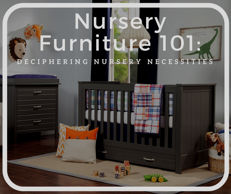 NURSERY FURNITURE 101: What Do I Need in My New Baby's Room?