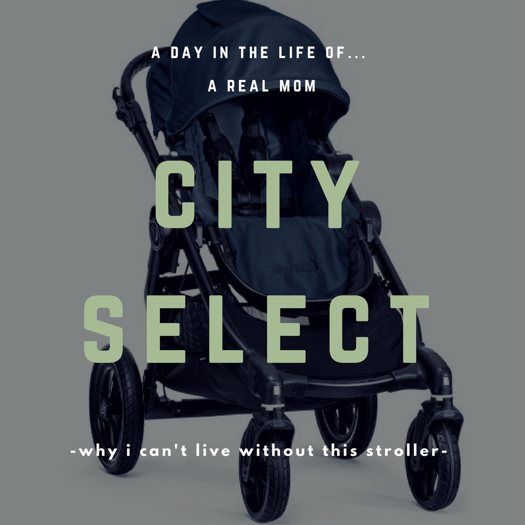 A DAY IN THE LIFE OF A REAL MOM: WHY I NEED A CITY SELECT