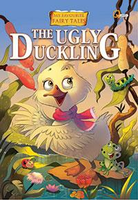 THE UGLY DUCKLI NG -  MYFAVOURITE FAIRY TAL