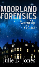 Moorland Forensics - Bound by Polaris Hardcover