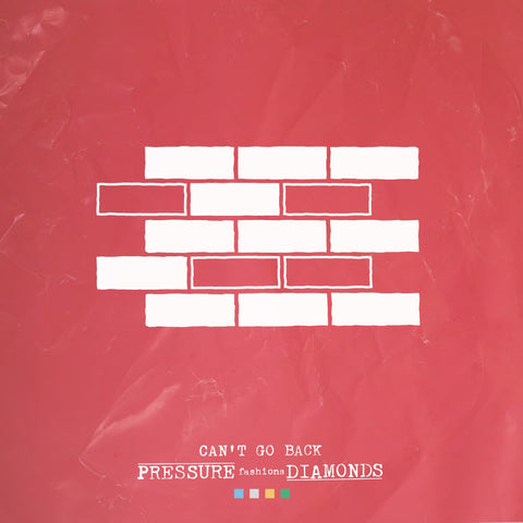 Pressure Fashions Diamonds - Can't Go Back (Single)