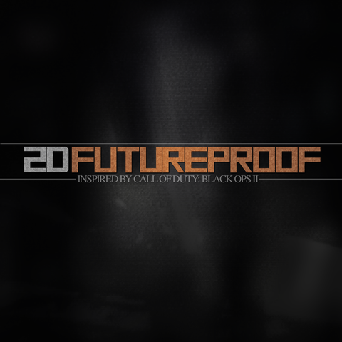 FutureProof (Inspired by Call of Duty: Black Ops II)