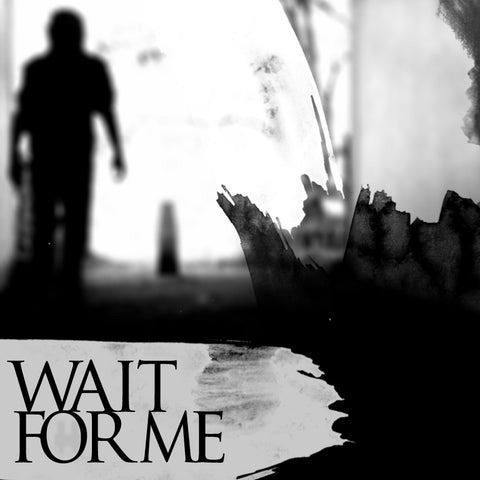 Wait For Me (Single)
