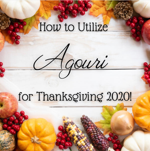How to Utilize Agouri for Thanksgiving 2020!