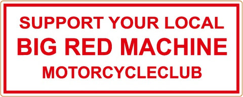 "81 Support Aufkleber ""SUPPORT YOUR LOCAL BIG RED MACHINE MOTORCYCLECLUB"" - REDANDWHITESTORE ROUTE 81"