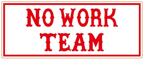 "81 Support Aufkleber ""NO WORK TEAM"" - REDANDWHITESTORE ROUTE 81"