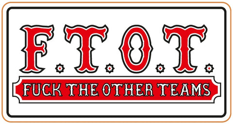 "81 Support Aufkleber ""F.T.O.T. FUCK THE OTHER TEAMS"" - REDANDWHITESTORE ROUTE 81"