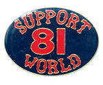 "81 Support Pin ""SUPPORT 81 WORLD"" - REDANDWHITESTORE ROUTE 81"