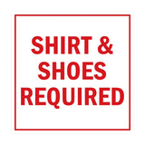 Square Shirt & Shoes Required Sign with Adhesive Tape, Mounts On Any Surface, Weather Resistant