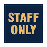 Signs ByLITA Square Staff Only Sign