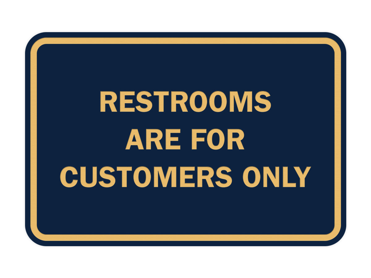 Signs ByLITA Classic Framed Restrooms are for customers only Sign