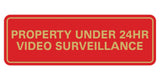 Standard Property Under 24 Video Surveillance Sign