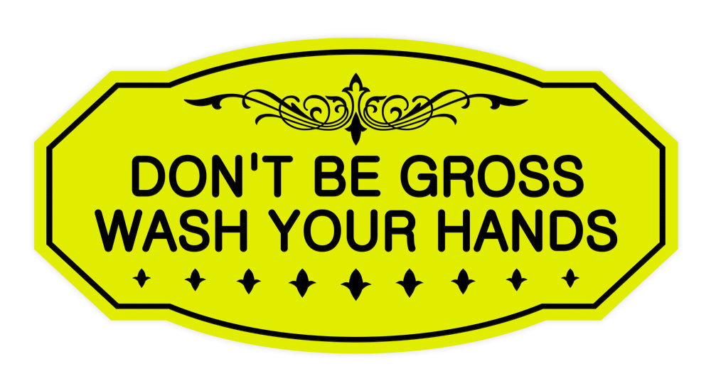 Victorian Don'T Be Gross Wash Your Hands Sign