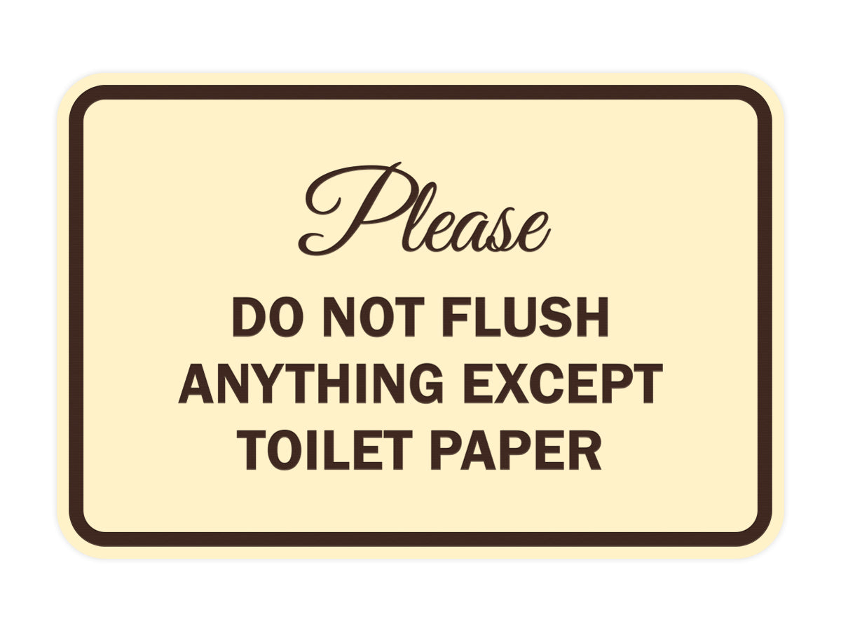 Signs ByLITA Classic Framed Please do not flush anything except toilet paper Sign