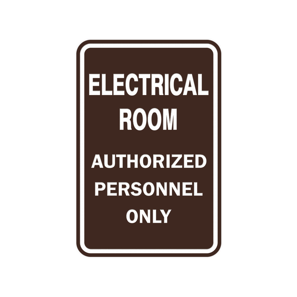 Portrait Round Electrical Room Authorized Personnel Only Sign