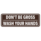 Don't Be Gross | Wash Your Hands Door / Wall Sign