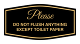 Fancy Please Do Not Flush Anything Except Toilet Paper Sign