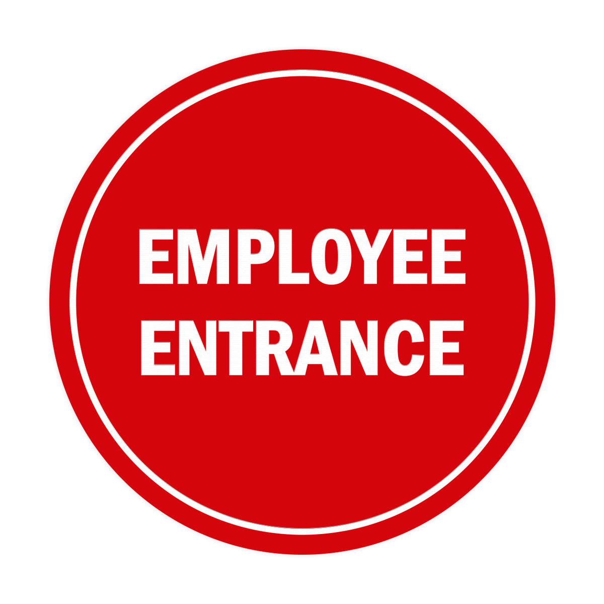 Signs ByLITA Circle Employee Entrance Sign