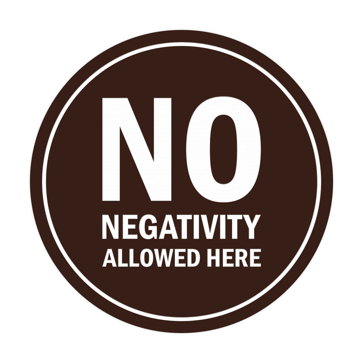 Signs ByLITA Circle No Negativity Allowed Here Sign