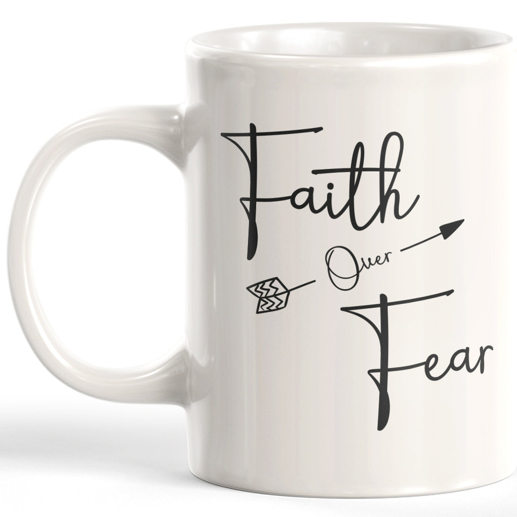 Faith Over Fear 11oz Coffee Mug - Funny Novelty Souvenir