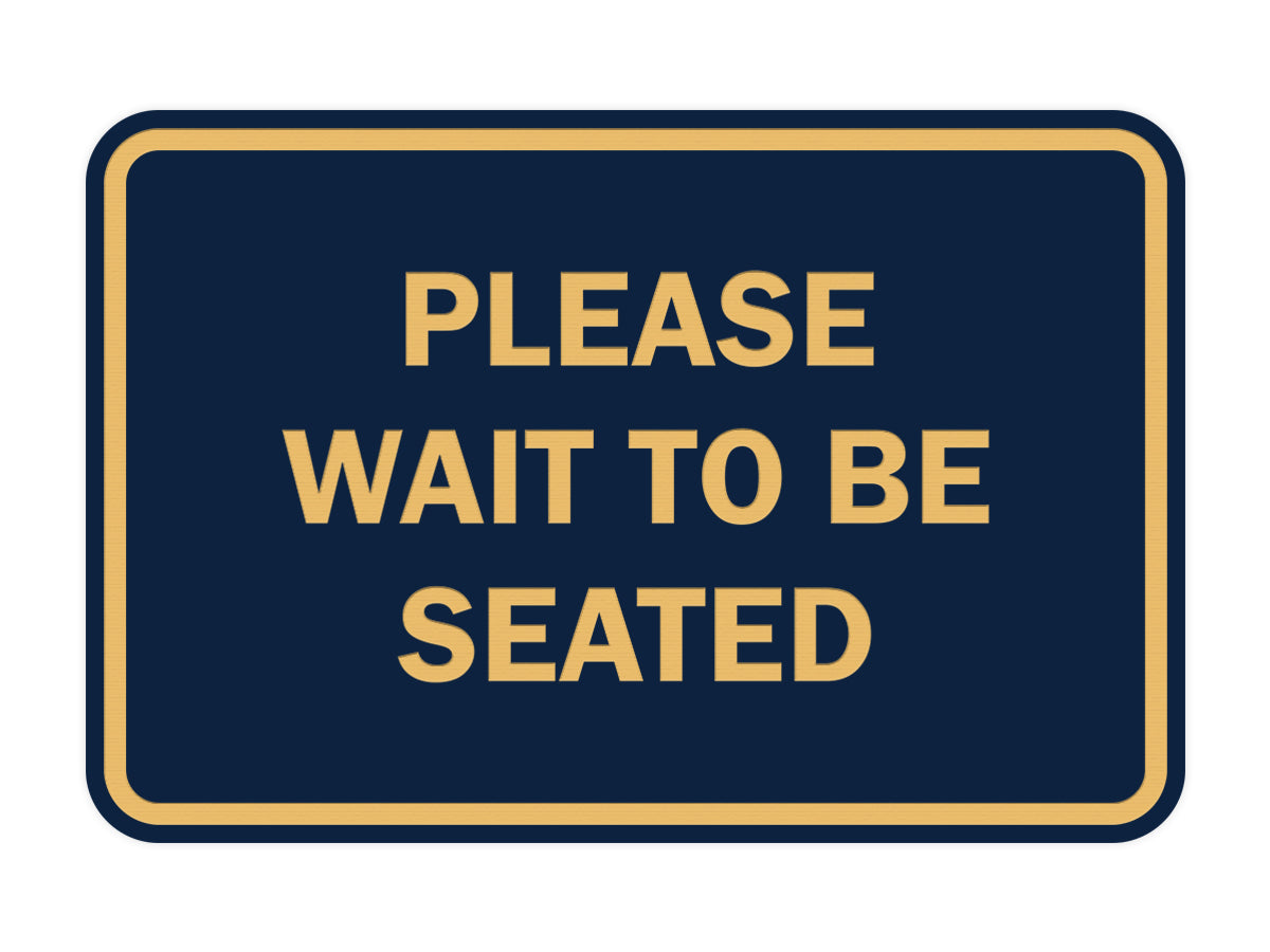 Signs ByLITA Classic Framed Please Wait To Be Seated Sign
