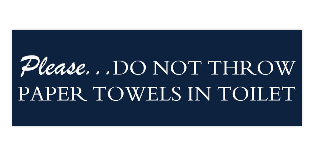 Signs ByLITA Basic Please do not throw paper towels in toilet Sign with Adhesive Tape, Mounts On Any Surface, Weather Resistant, Indoor/Outdoor Use