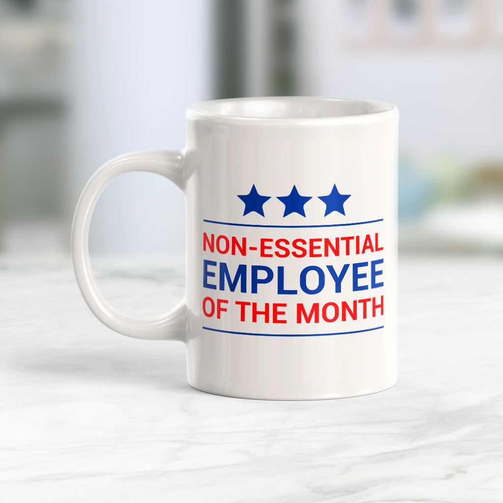 Non-Essential Employee Of The Month 11oz Coffee Mug - Funny Novelty Souvenir