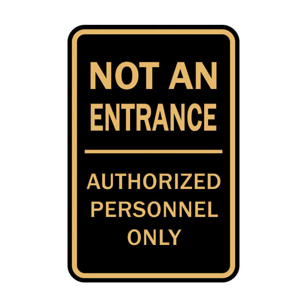 Portrait Round Not An Entrance Authorized Personnel Only Sign
