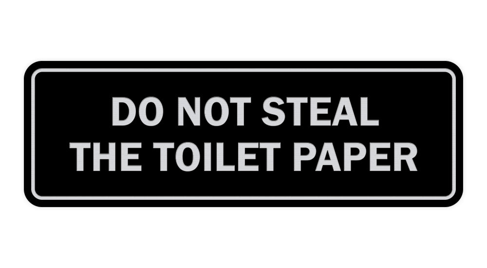 Standard Do Not Steal The Toilet Paper Sign