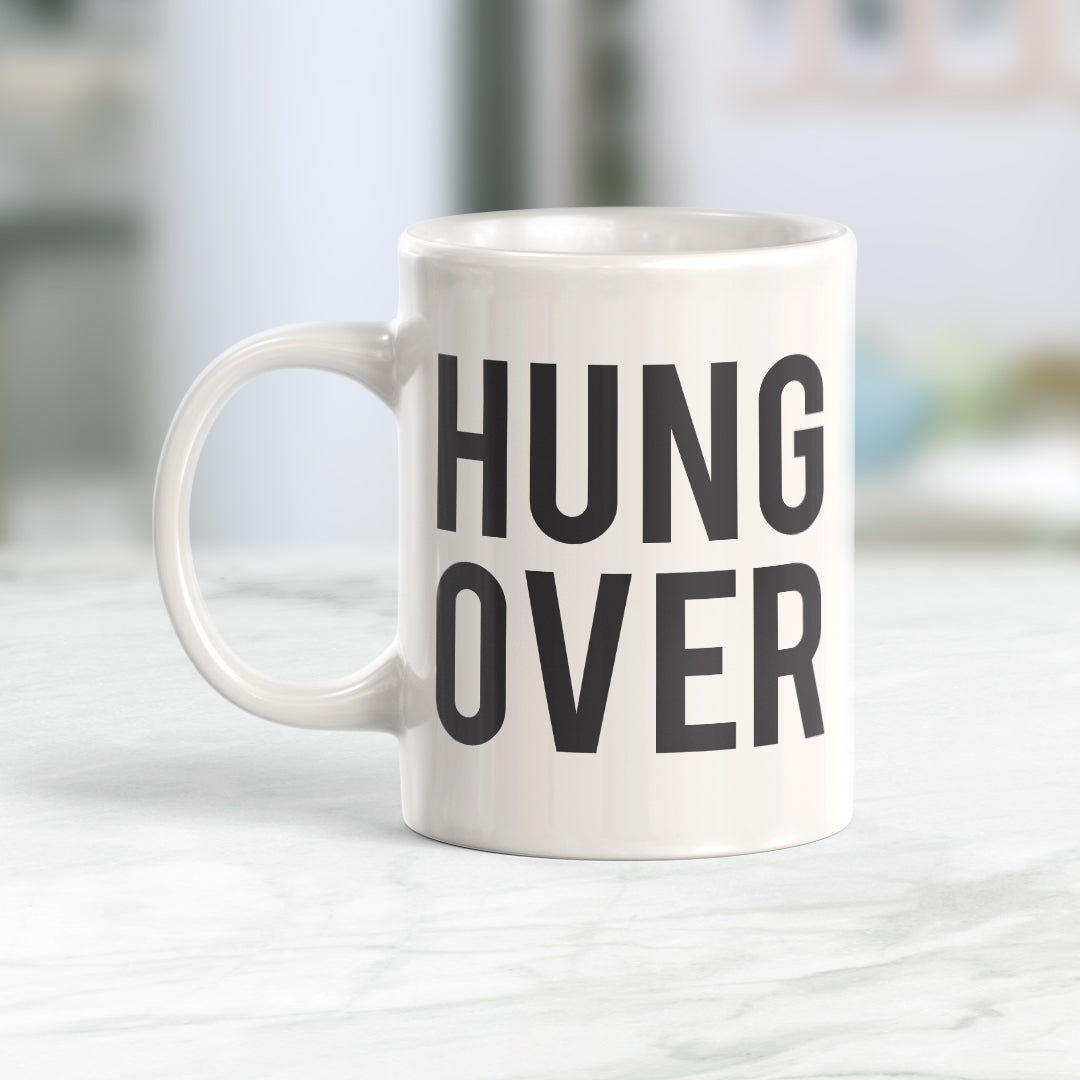 Hung Over 11oz Coffee Mug - Funny Novelty Souvenir