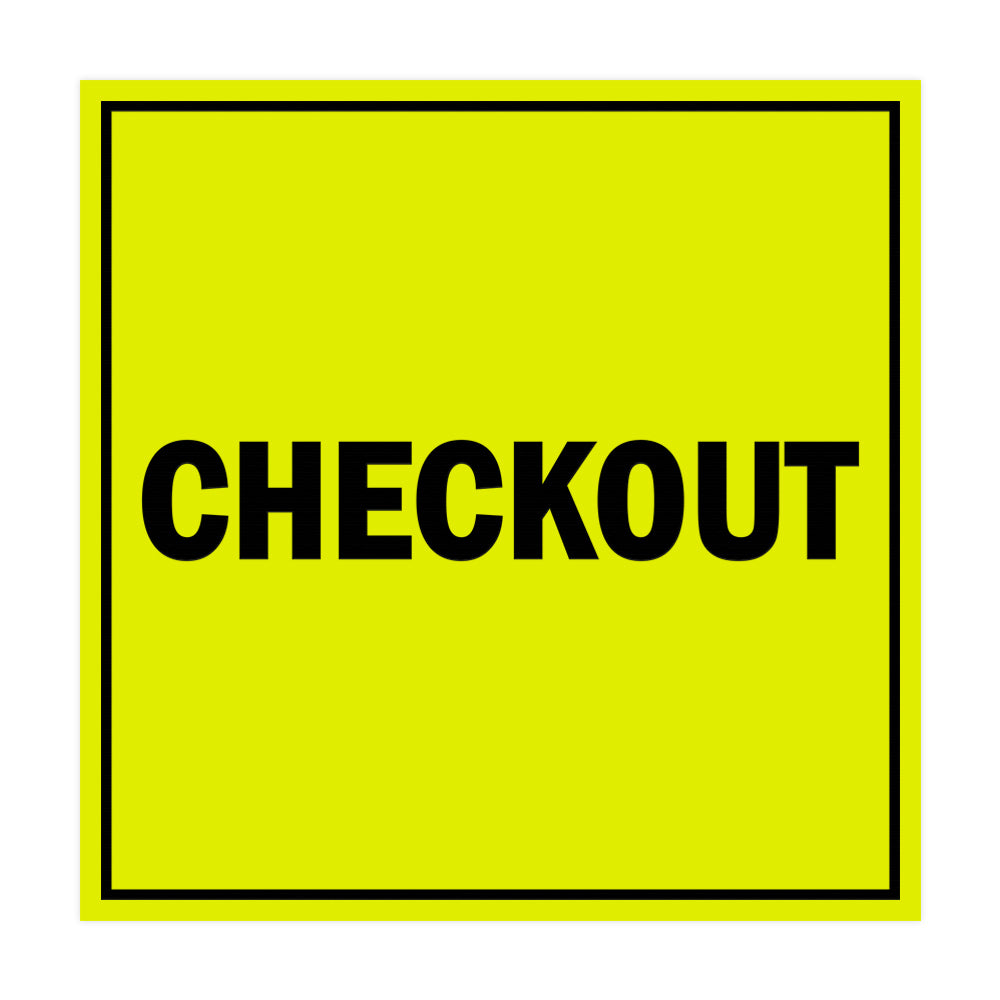 Square Checkout Sign with Adhesive Tape, Mounts On Any Surface, Weather Resistant