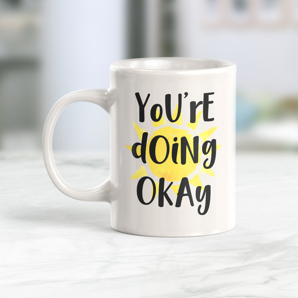 You're Doing Okay 11oz Coffee Mug