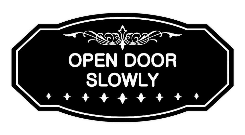 Victorian Open Door Slowly Sign