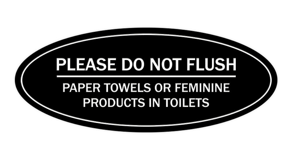 Signs ByLITA Oval Please Do Not Flush Paper Towels or Feminine Products in Toilets Sign