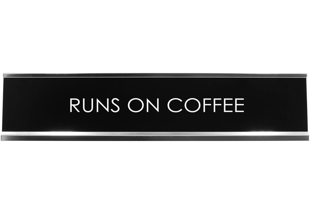 Signs ByLITA RUNS ON COFFEE Novelty Desk Sign