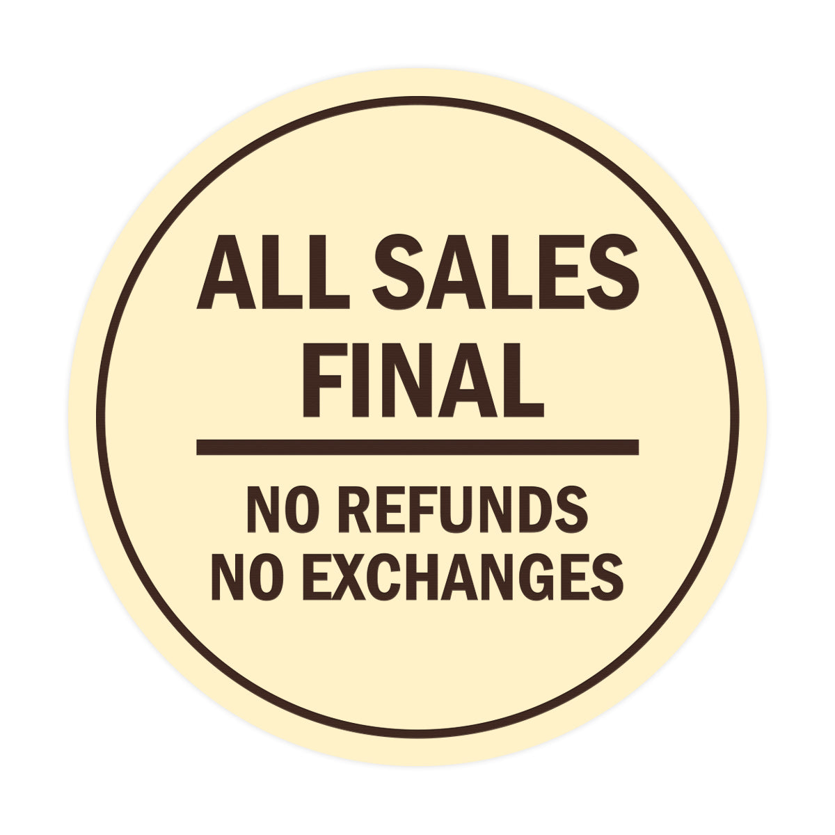 Signs ByLITA Circle All Sales Final No Refunds No Exchanges Sign