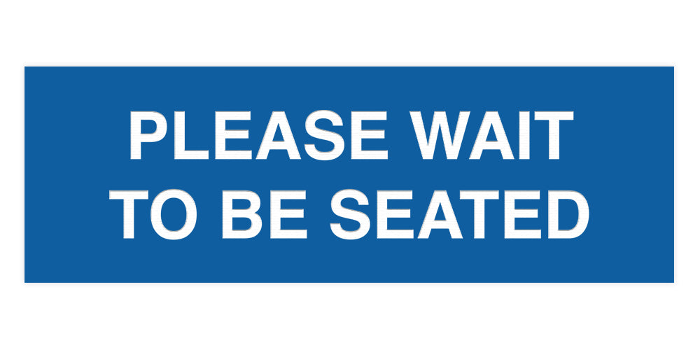 Signs ByLITA Basic Please Wait To Be Seated