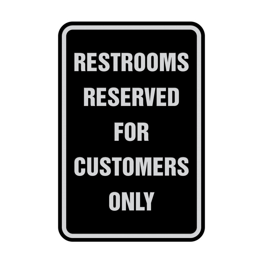 Portrait Round Restrooms Reserved For Customers Only Sign with Adhesive Tape, Mounts On Any Surface