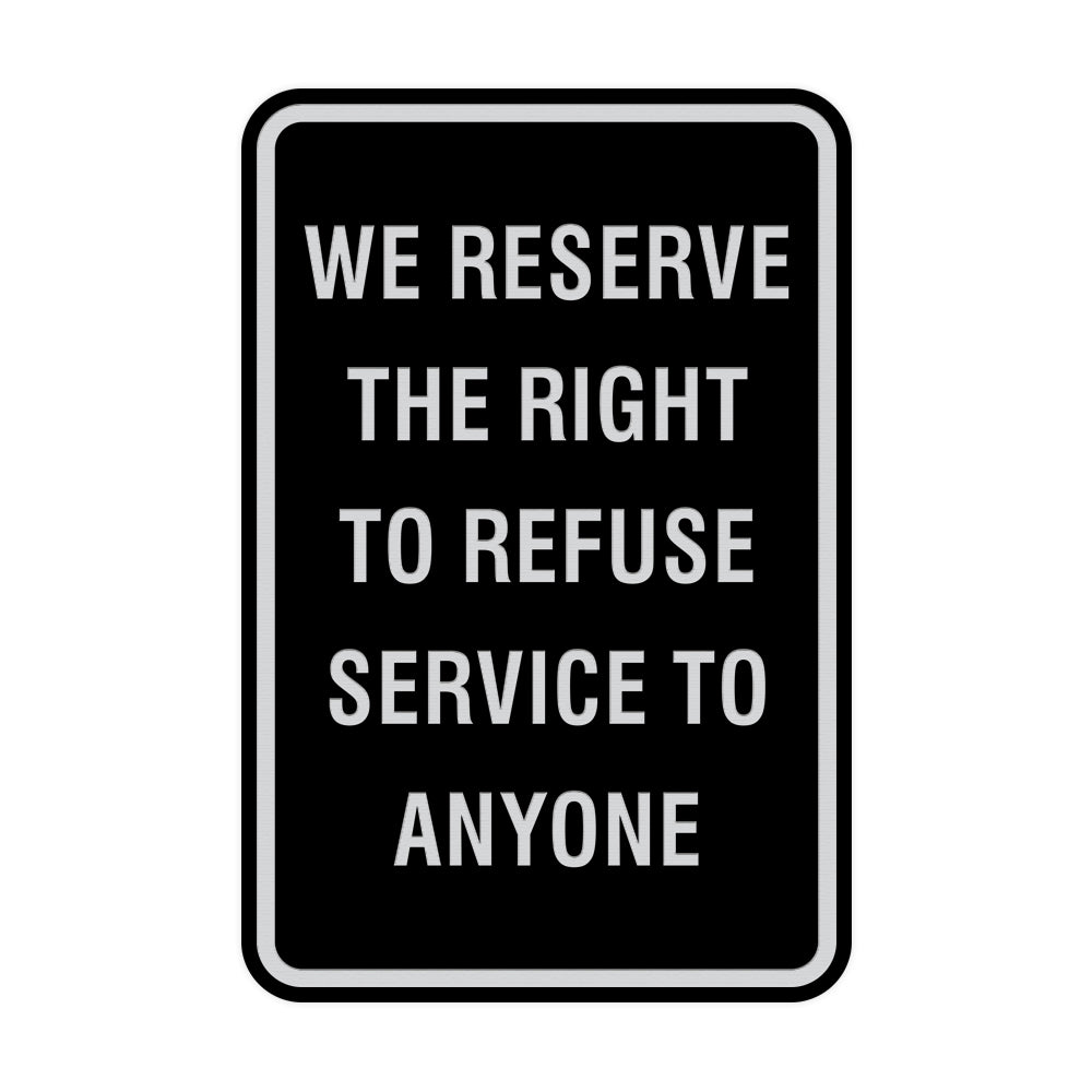 Signs ByLITA Portrait Round We Reserve the Right To Refuse Service to Anyone Sign