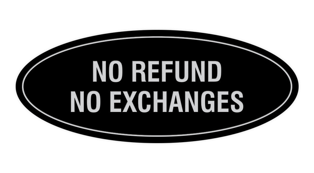 Signs ByLITA Oval No Refund No Exchanges Sign