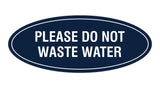 Oval please do not waste water Sign