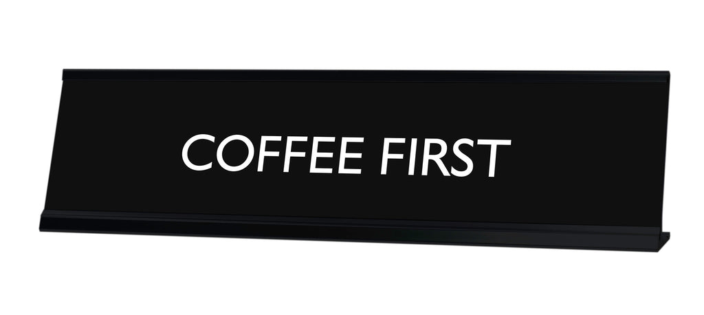 COFFEE FIRST Novelty Desk Sign