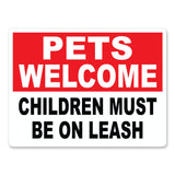 "Pets Welcome Children Must Be On Leash, 9""x12"" Plastic Novelty Sign"