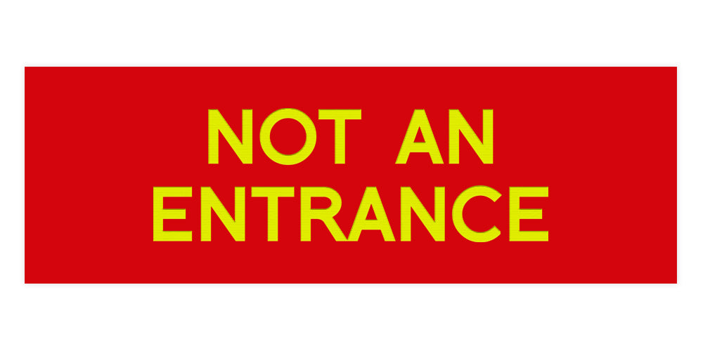 Basic NOT AN ENTRANCE Door / Wall Sign