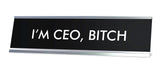I'M CEO, BITCH Novelty Desk Sign