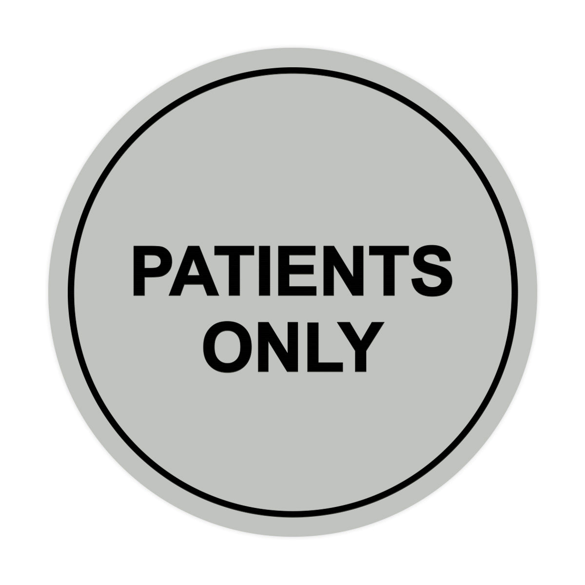 Signs ByLITA Circle Patients Only Sign