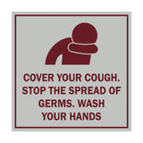 Square Cover Your Cough Stop the Spread Of Germs Wash Your Hands Sign