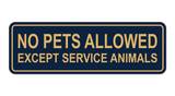 Standard No Pets Allowed Except Service Animals Sign